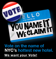 Vote to Name a New NYC Hotel